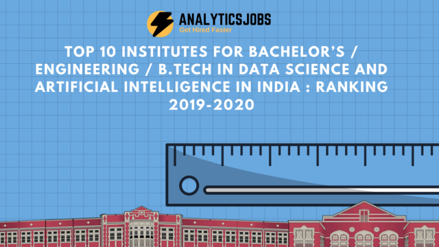 Top 10 Institutes For Bachelor's / Engineering / B.tech in Data Science and Artificial Intelligence In India : Ranking 2019-2020
