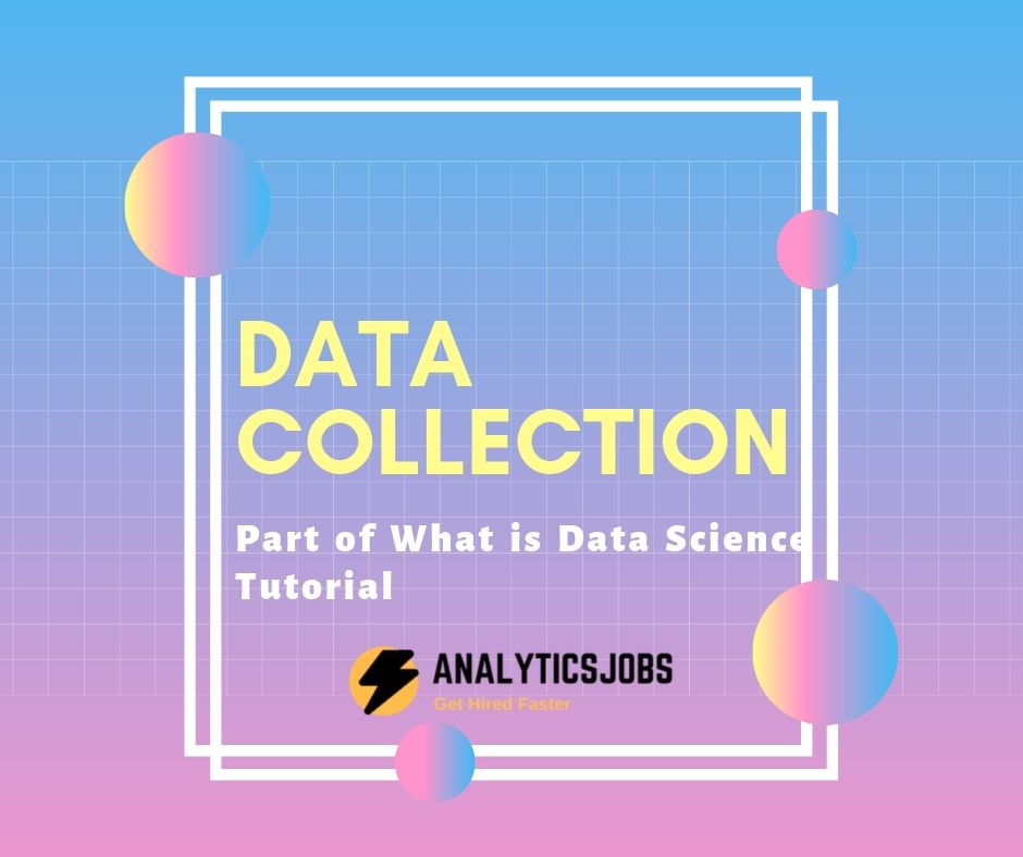 Data Collection for Data Science - Analytics Jobs