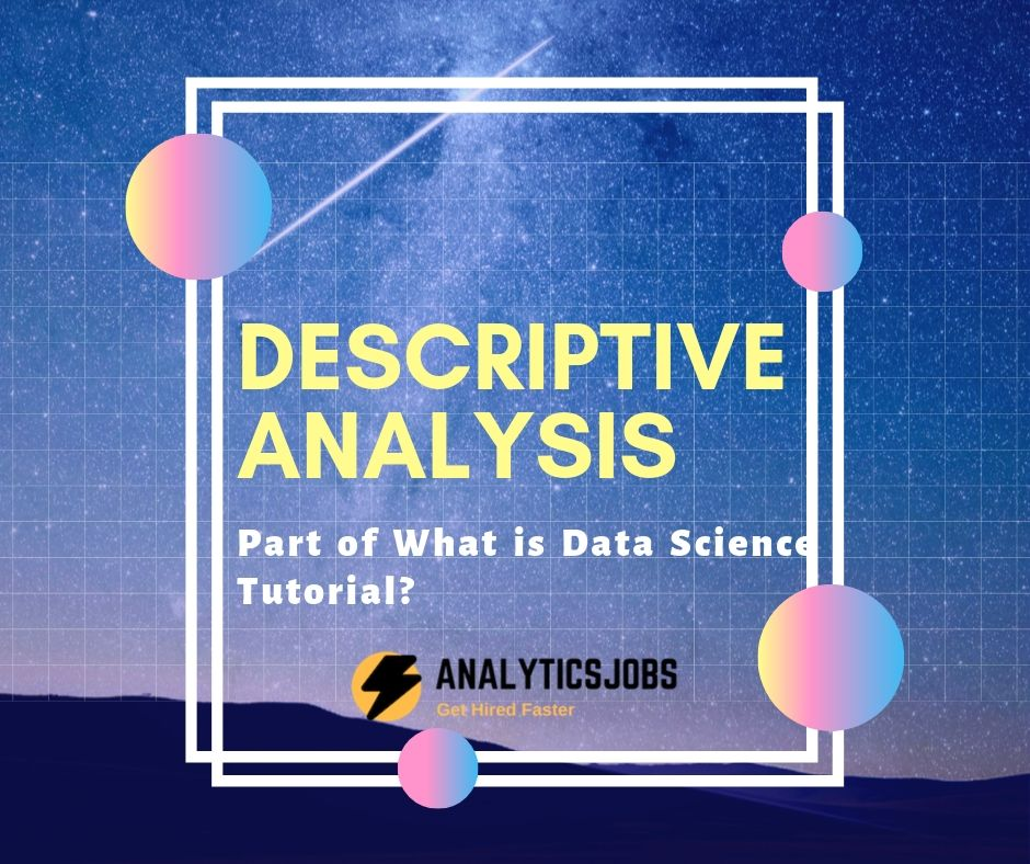 What is Descriptive Analysis in Data Science?