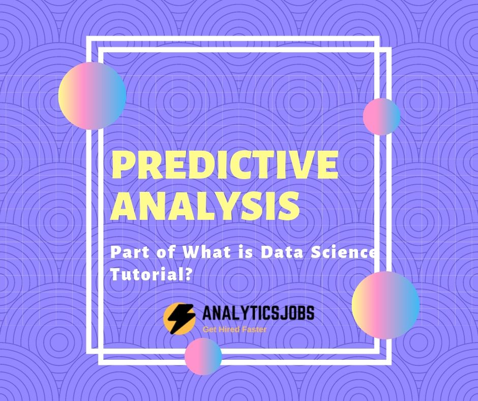 What Is Predictive analysis In Data Science?