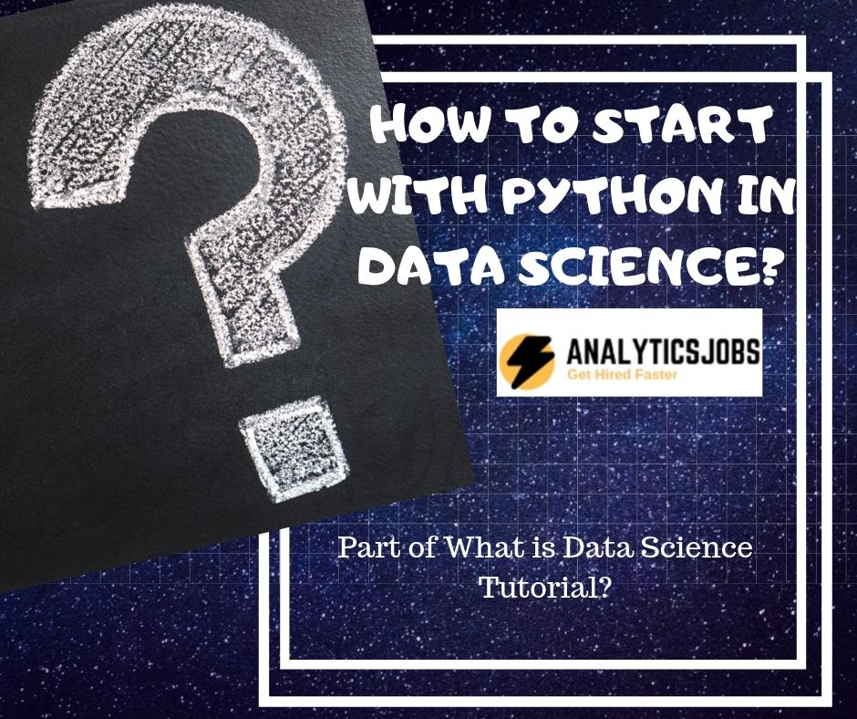 How and Where to Start with Python in Data Science?