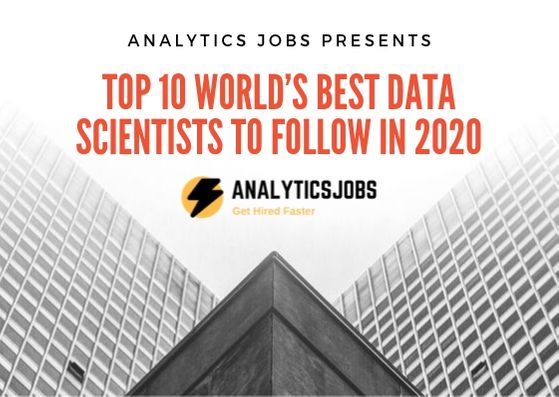 Top 10 best data scientist to follow in 2020 - Analytics Jobs