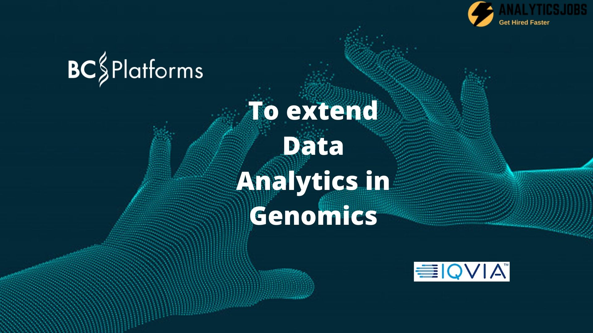 To extend Data Analytics in genomics, BC Platforms has collaborated with IQVIA