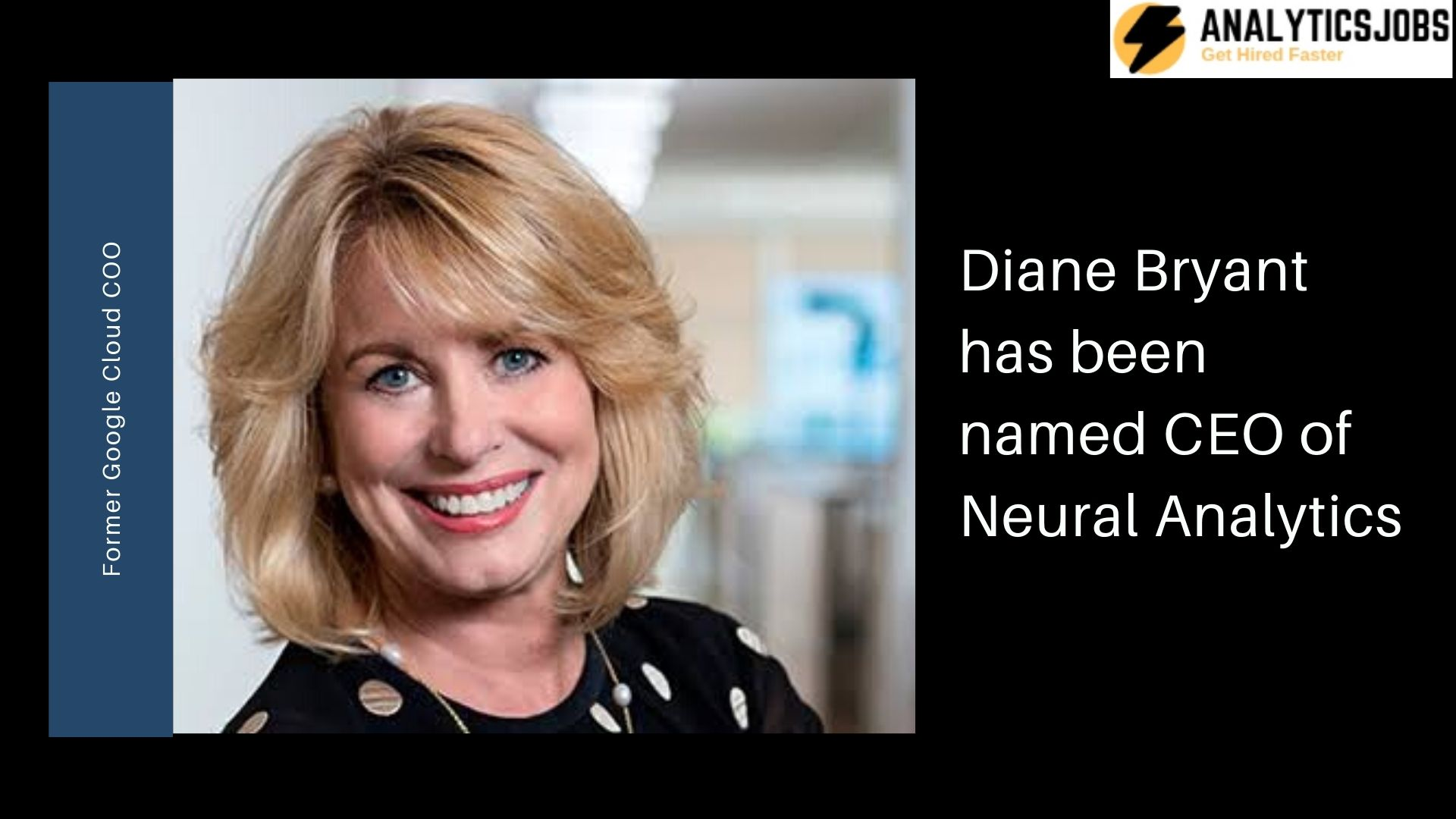 Neural Analytics has appointed Former Google Cloud COO Diane Bryant as the chairman and CEO