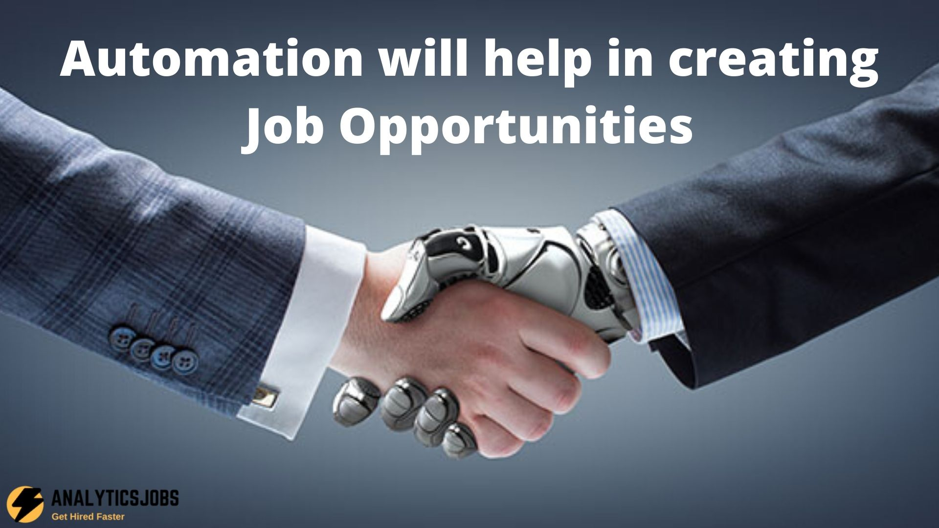 Automation of Technologies will Create Job Opportunities rather than Job Redundant