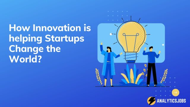 How Innovation is helping Startups Change the World