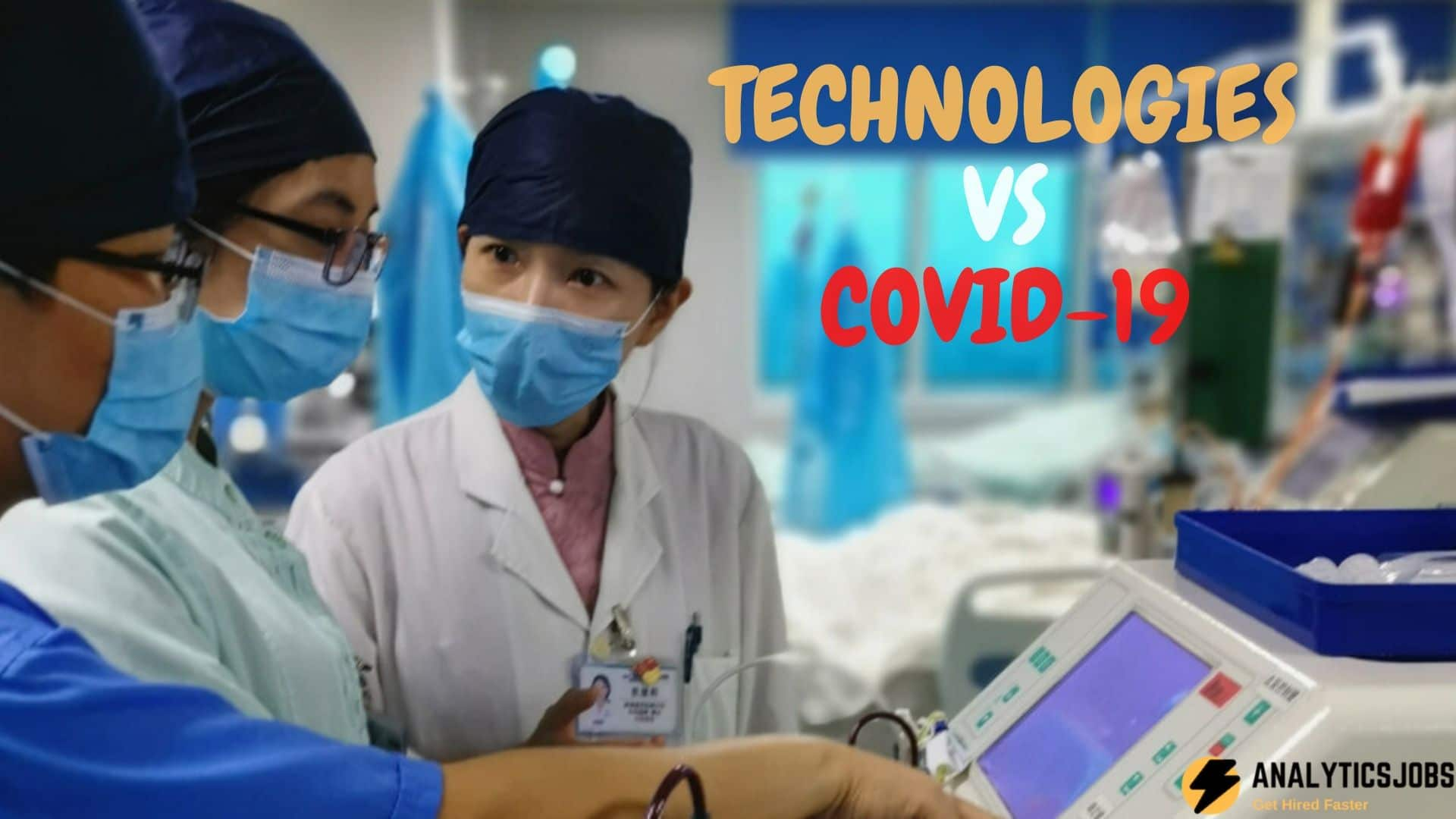 List of Technologies helping Mankind grapple against COVID-19