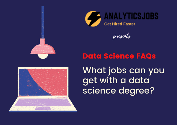 What jobs can you get with a data science degree?