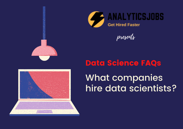 What companies hire data scientists?