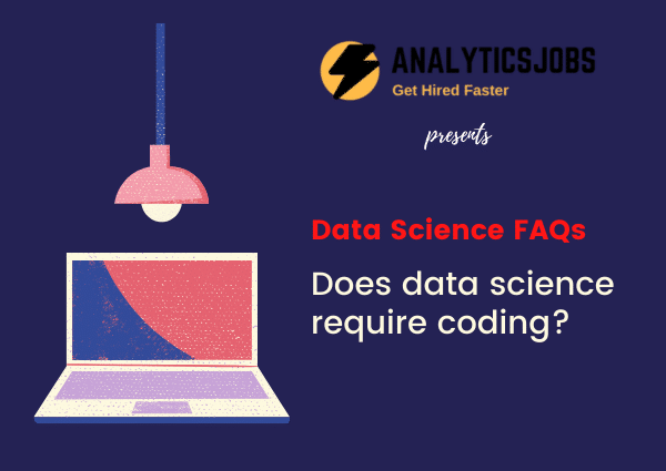Does data science require coding?